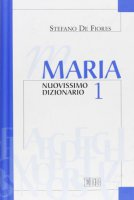 Maria. Nuovissimo dizionario VOL. I - De Fiores Stefano