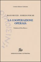 La cooperazione operaia - Riguzzi Biagio, Porcari Romildo