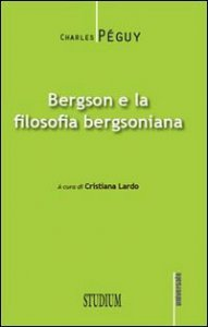 Copertina di 'Bergson e la filosofia bergsoniana'