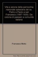 Vita e azione della parrocchia nazionale salesiana dei ss. Pietro e Paolo a san Francesco (1897-1930) - Motto Francesco