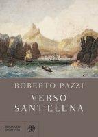 Verso Sant'Elena - Pazzi Roberto