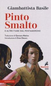 Copertina di 'Pinto Smalto e altre fiabe dal Pentamerone. Testo originale a fronte.'