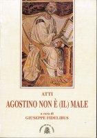 Agostino non è (il) male - Giuseppe Fidelibus