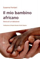 Il mio bambino africano - Fontani Susanna