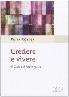 Credere e vivere - Peter K�ster
