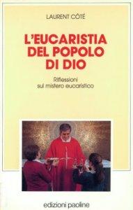 Copertina di 'L' eucaristia del popolo di Dio. Riflessioni sul mistero eucaristico'