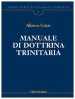 Manuale di dottrina trinitaria - Alberto Cozzi