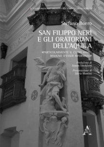 Copertina di 'San Filippo Neri e gli oratoriani dell'Aquila'