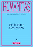Humanitas. 1/2017: Michel Henry e il cristianesimo.