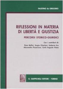Copertina di 'Riflessioni in materia di libertà e giustizia. Percorsi storico-giuridici'