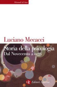 Copertina di 'Storia della psicologia. Dal Novecento a oggi'