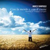 Con la mente e con il cuore  Musiche per meditare e pregare - Marco Sampaolo