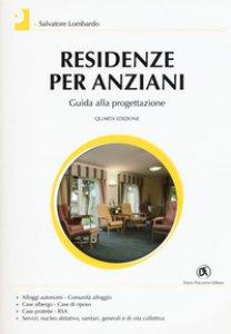 Copertina di 'Residenze per anziani. Guida alla progettazione'