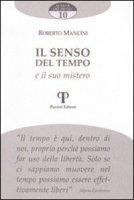 Il senso del tempo e il suo mistero - Mancini Roberto