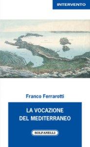 Copertina di 'La vocazione del Mediterraneo'