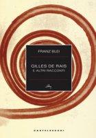 Gilles de Rais e altri racconti - Blei Franz