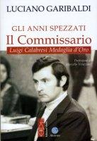 Gli anni spezzati - Luciano Garibaldi
