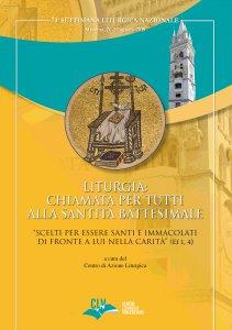 Copertina di 'Liturgia: chiamata per tutti alla Santità battesimale'
