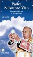 Padre Salvatore Vico. Uomo della festa e del perdono - Valentino Salvoldi