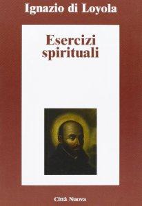 Copertina di 'Esercizi spirituali - Ignazio di Loyola'
