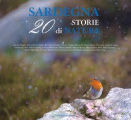 Copertina di 'Sardegna. 20 storie di natura. Ediz. illustrata'