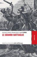 Le grandi battaglie - Gioacchino Francesco La Torre