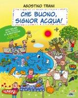 Che buono, signor Acqua! - Agostino Traini