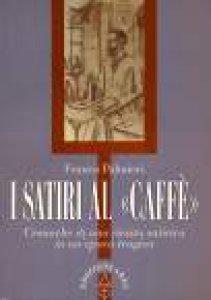 Copertina di 'I satiri al «Caffè». Cronache di una rivista satirica un un'epoca tragica'