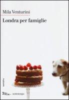 Londra per famiglie - Venturini Mila