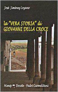 Copertina di 'La «vera storia» di Giovanni della Croce'