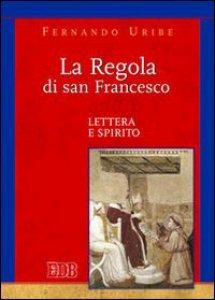 Copertina di 'La Regola di san Francesco'