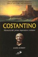 Costantino. Memorie del primo imperatore cristiano - Schmidt Joel