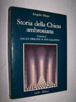 Storia della Chiesa ambrosiana. Vol. I: Dalle origini a san Galdino - Angelo Majo