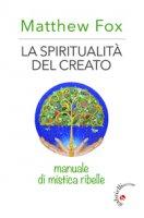 La spiritualità del Creato - Matthew Fox