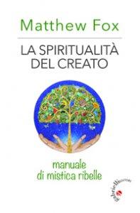 Copertina di 'La spiritualità del Creato'