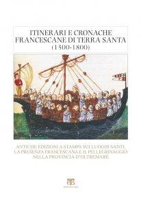 Copertina di 'Itinerari e cronache francescane di Terra Santa'