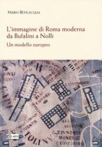 Copertina di 'L' immagine di Roma moderna. Da Bufalini a Nolli. Un modello europeo'