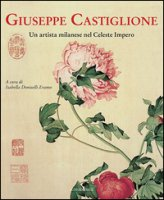 Giuseppe Castiglione. Un artista milanese nel celeste impero