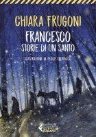 Francesco. Storie di un santo - Chiara Frugoni