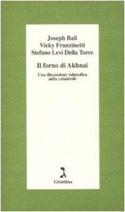 Copertina di 'Il forno di Akhnai. Una discussione talmudica sulla catastrofe'