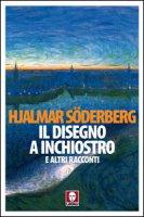 Il disegno a inchiostro - Hjalmar Soderberg