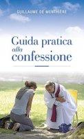 Guida pratica alla confessione - Guillaume de Menthière