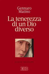 Copertina di 'La tenerezza di un Dio diverso'