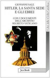 Copertina di 'Hitler, la Santa Sede e gli ebrei. Con i documenti dell'archivio segreto Vaticano'