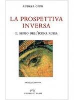 La prospettiva inversa - Andrea Oppo