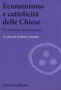Copertina di 'Ecumenismo e cattolicità delle Chiese'