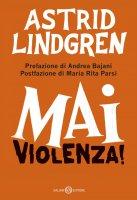 Mai violenza! - Astrid Lindgren