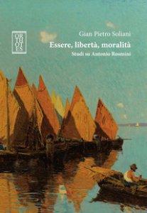 Copertina di 'Essere, libertà, moralità. Studi su Antonio Rosmini'