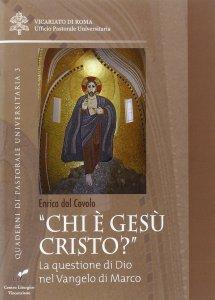 Copertina di '«Chi è Gesù Cristo?»'