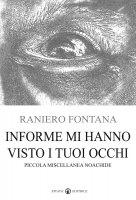 Informe mi hanno visto i tuoi occhi - Fontana Raniero